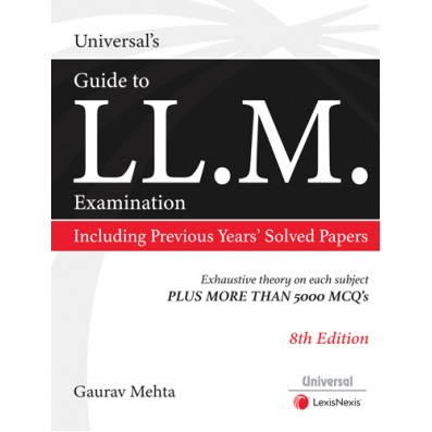 Gaurav Mehta Universal's Guide to LL.M. Entrance Examination, Including Previous Years Solved Papers by LexisNexis