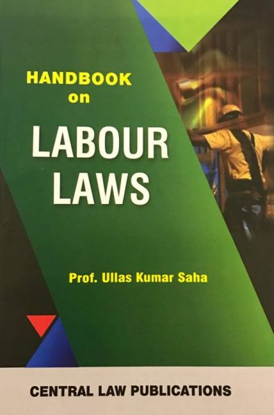 Handbook on Labour Laws  English, Paperback, Ullas Kumar Saha central law publications