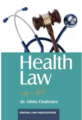 Ishita Chatterjee Health Law by Central Law Publications