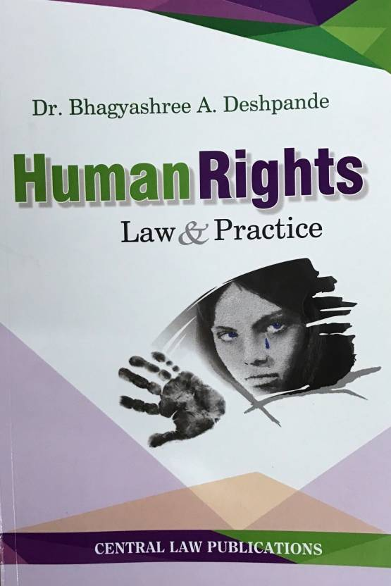Human Rights: Law & Practice  (English, Paperback, Bhagyashree A. Deshpande