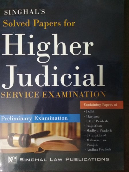 Singhal's Solved Papers For Higher Judicial Service Examination Preliminary Examination