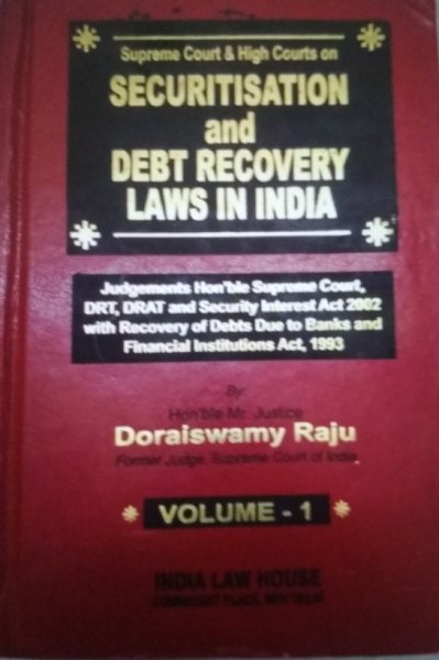 Raju Superme Court & High Courts On Securitisation And Debt Recovery Laws In India In 2 Volume