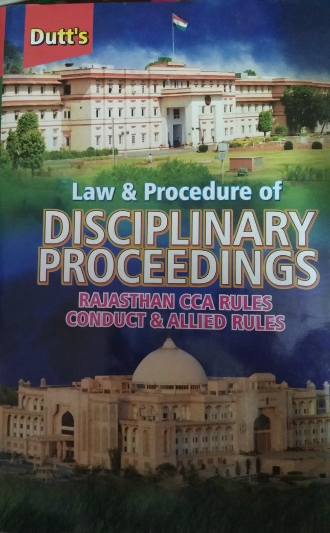 Unique Law & Procedure Of Disciplinary Proceedings Rajasthan CCA Rules Conduct Allied Rules By Sk Dutt In English