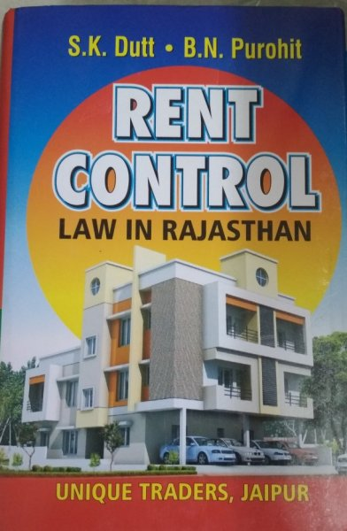 Unique Rent Control Law In Rajasthan By Sk Dutt In English
