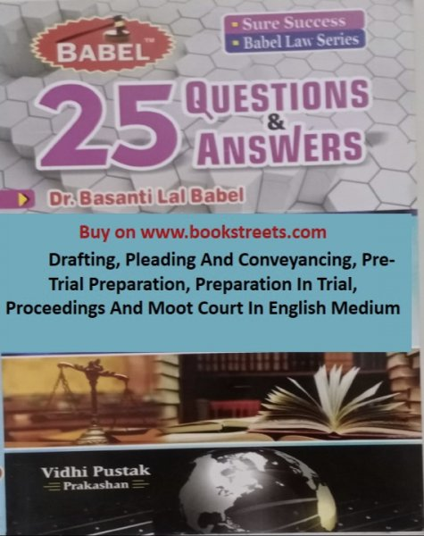 Basanti Lal Babel Drafting, Pleading And Conveyancing, Pre-trial Preparation, Preparation In Trial Proceedings And Moot Court in English Medium