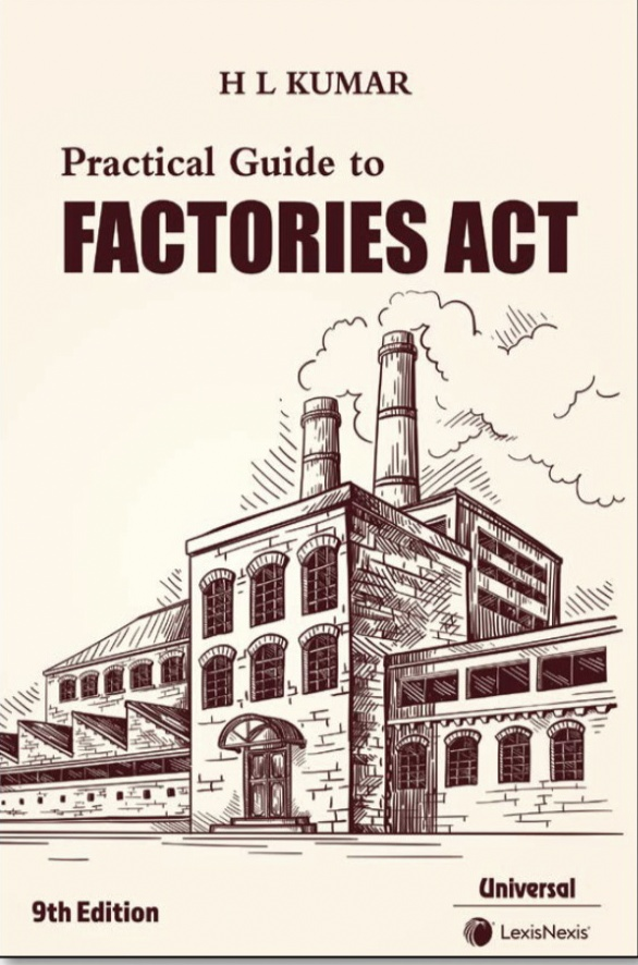 H.L. Kumar Practical Guide to Factories Act by LexisNexis