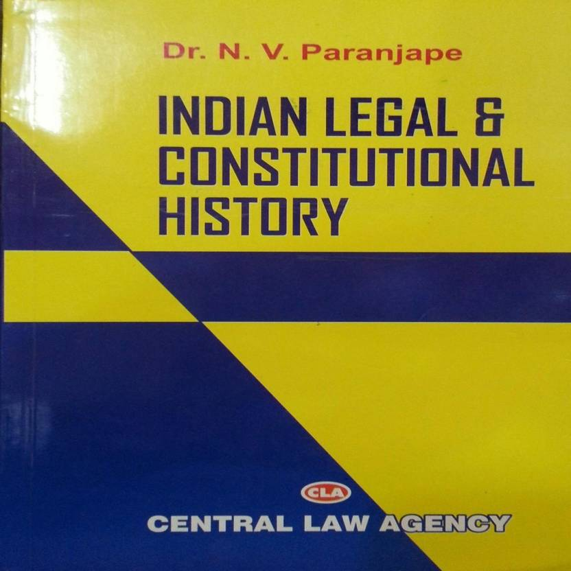 INDIAN LEGAL AND CONSTITUTIONAL HISTORY  English, Paperback, Dr. N.V. PARANJAPE