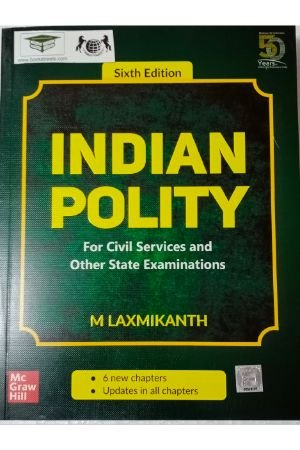M. Laxmikant Indian Polity - For Civil Services and Other State Examinations | 6th Edition by Mc Graw Hill Education  ( India) Privet Ltd.