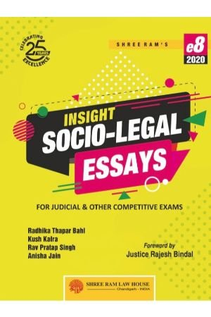 Kush Kalra Insight Socio-Legal Essays For Judicial & Other Competitive Exams by (8th Edition) Shree Ram Law House