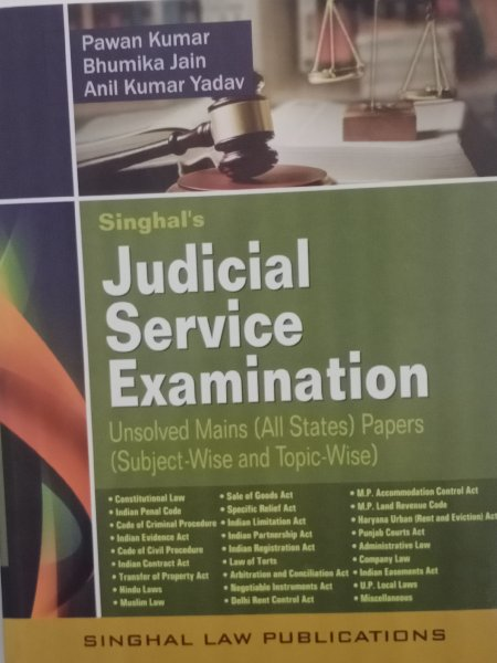 Singhal's Judicial Service Examination - Unsolved Mains (All States) Papers (Subject Wise and Topic Wise ) Singhal Law Publications