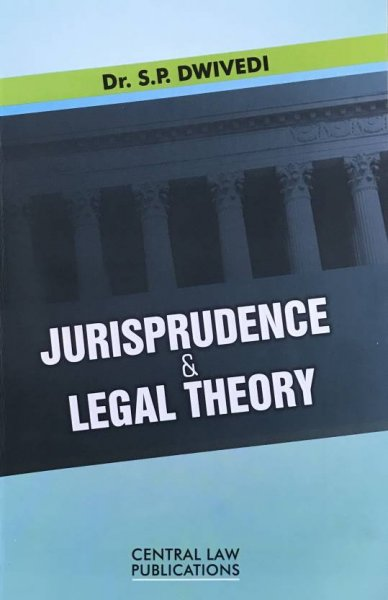 Jurisprudence and Legal Theory  English, Paperback, S.P. Dwivedi