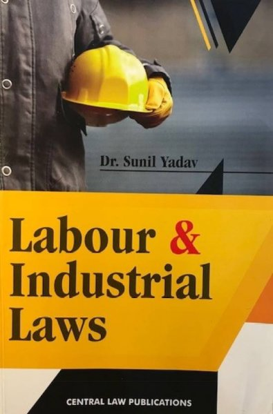 Labour and Industrial Laws  English, Paperback, Sunil Yadav