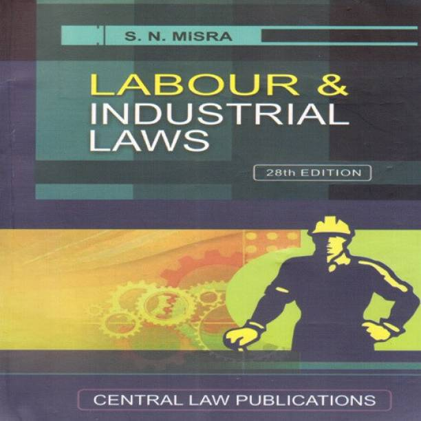 Labour & Industrial Laws  English, Paperback, S N Misra central law publications