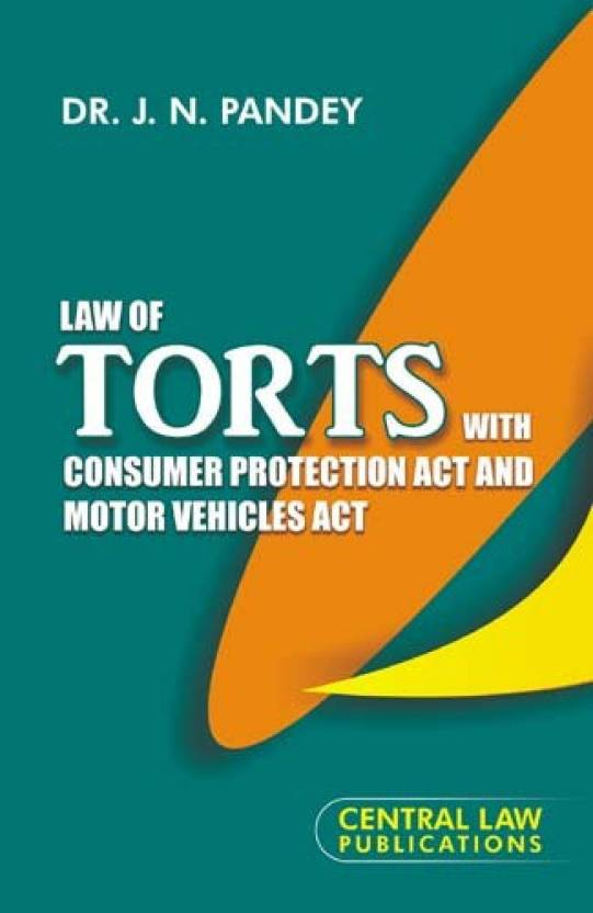 Law Of Torts  With Consumer Protection Act And Motor Vehicles  Act English, Paperback, J.N. Pandey