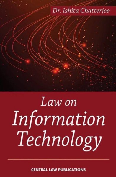 Law on Information Technology English, Paperback, Ishita Chatterjee