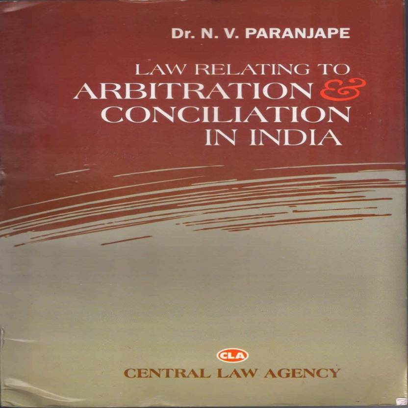 LAW RELATING TO ARBITRATION & CONCILIATION IN INDIA  English, Paperback, Dr. N.V. PARANJAPE