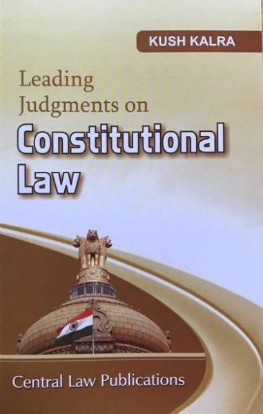 Leading Judgments on Constitutional Law Kush Kalra  English Paperback