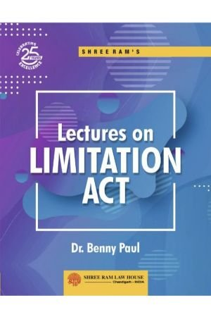 Dr. Benny Paul Lecture on Limitation Act by Shree Ram Law House