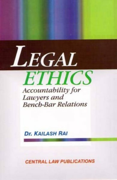 Legal Ethics: Accountability For Lawyers And Bench- Bar Relations  English, Paperback, Kailash Rai by central law publications