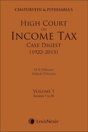 High Court On Income Tax Case Digest (1922-2015) Hardcover – 21 Sep 2015 by Chaturvedi (Author), Pithisaria (Author)