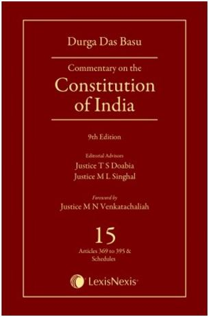 D D Basu Commentary on the Constitution of India; Vol 15; (Covering Articles 369 to Schedule XII) by LexisNexis