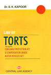 Law of Torts - Alongwith: Consumer Protection Act and Compensation under Motor Vehicles Act  by Central Law Agency in english