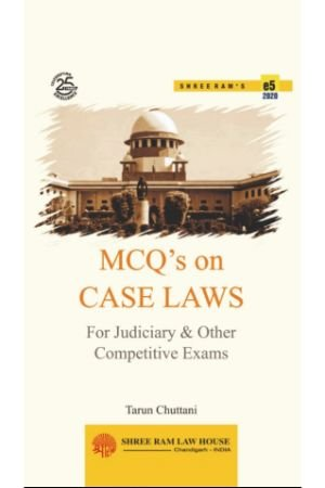 Tarun Chuttani MCQ's on case law for Judiciary and other Competitive Exams by Shree Ram Law House