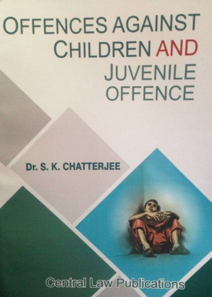 Offences Against Children and Juvenile Offence  English, Paperback, S.K. Chatterjee