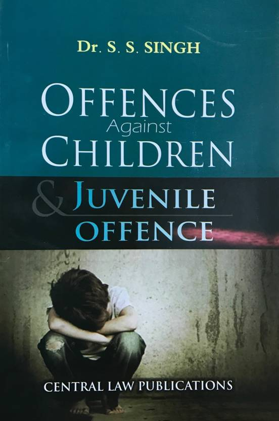 Offences against Children and Juvenile Offence  English, Paperback, SS Singh