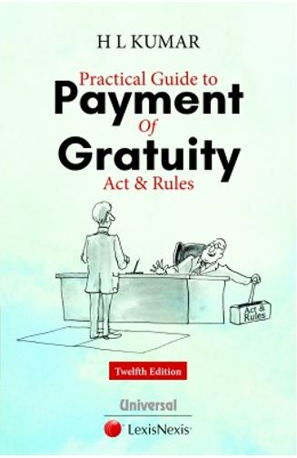 H L Kumar Practical Guide to Payment of Gratuity Act and Rules by LexisNexis