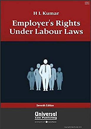 Employer's Rights Under Labour Laws by H. L. Kumar