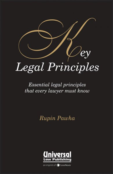 Key Legal Principles Essential legal Principles that every lawyer must know