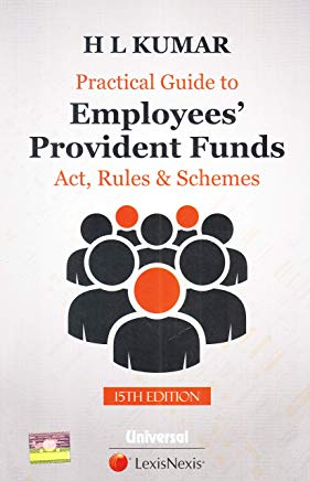 Practical Guide to Employees' Provident Funds Act, Rules & Schemes by H.L.Kumar