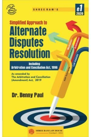 Dr. Benny Paul Simplified Approach to Alternate Disputes Resolution by Shree Ram House