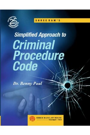 Dr. Benny Paul Simplified Approach to Criminal Procedure Code by Shree Ram Law House