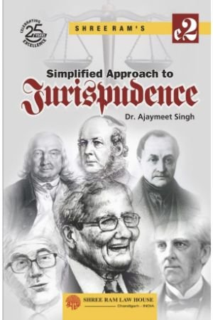 Dr. Ajaymeet Singh Simplified Approach to Jurispudence by Shree ram Law House