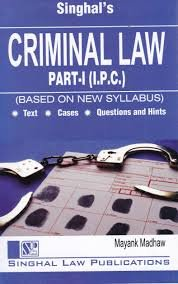 Singhal's Criminal Law Part-1  I.P.C.