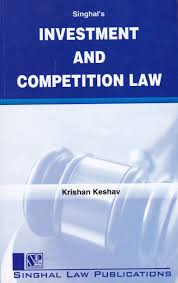 Singhal's Investment And Competition Law