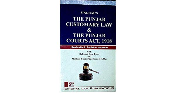 Singhal's The Punjab Customary Law And The Punjab Courts Act, 1918