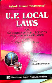 Singhal U.P. Local Laws For U.P. Higher Judicial Services Preliminary Examination With Objective Questions