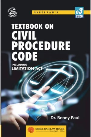 Dr. Benny Paul Textbook on Civil Procedure Code Including Limitation Act by Shree Ram Law House