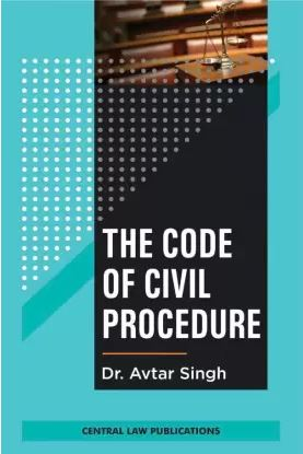 Avtar Singh The Code of Civil Procedure by Central Law Publications