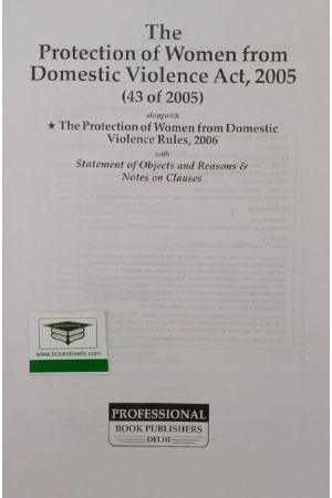 The Protection of Women from Domestic Violence Act, 2005 by  Professional Book Publishers