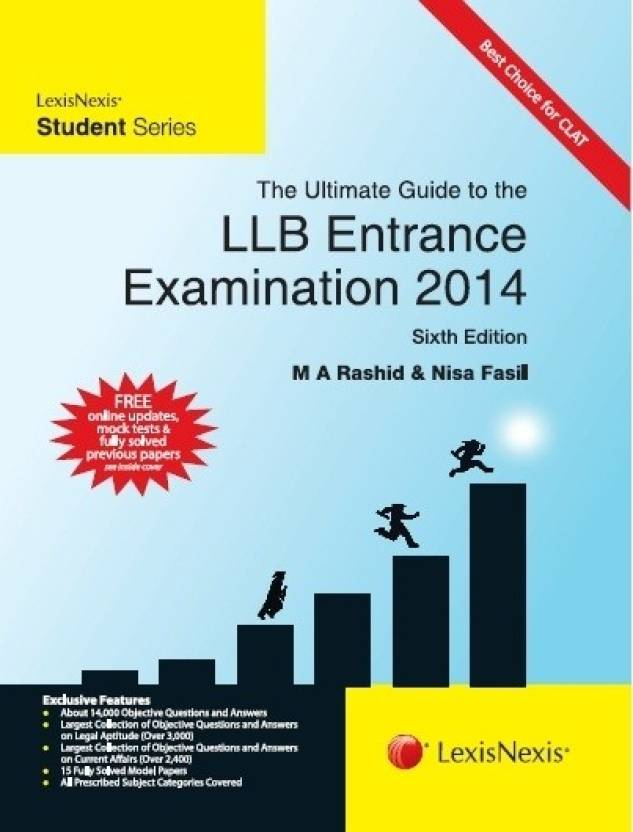 The Ultimate Guide to the LLB Entrance Examination 2014 6th Edition  English, Paperback, Nisa Fasil, M. A. Rashid)