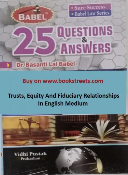 Basanti Lal Babel Trusts, Equity And Fiduciary Relationship in English Medium