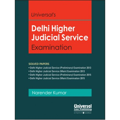 Universal's Guide to Delhi Higher Judicial Service Examination Solved Papers by LexisNexis