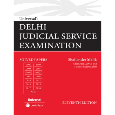Shailender Malik Delhi Judicial Service Examination (Solved Papers upto 2019) by LexisNexis