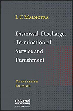Dismissal, Discharge, Termination of Service & Punishment by L.C.Malhotra