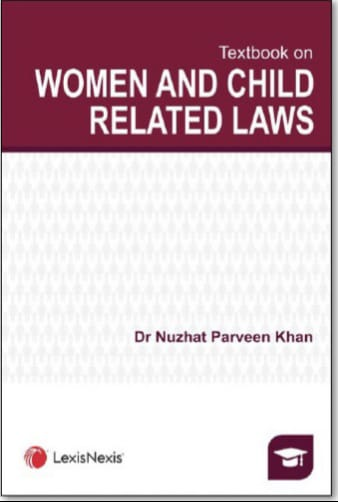 Dr. Nuzhat Parveen Khan Women and Child Related Laws by LexisNexis