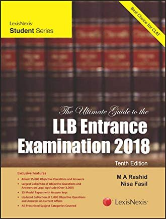 The Ultimate Guide to the LLB Entrance Examination 2018 by M.A. Rashid and Nisa Fasil